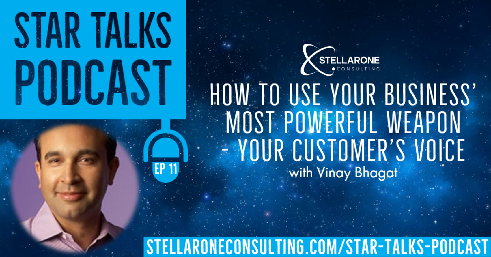 Vinay Bhagat - How to use your business' most powerful weapon, your customers voice on Star Talks by Stellar One Consulting