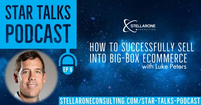 Listen to Luke Peters talk about successfully selling into big-box eCommerce with Stellar One Consulting