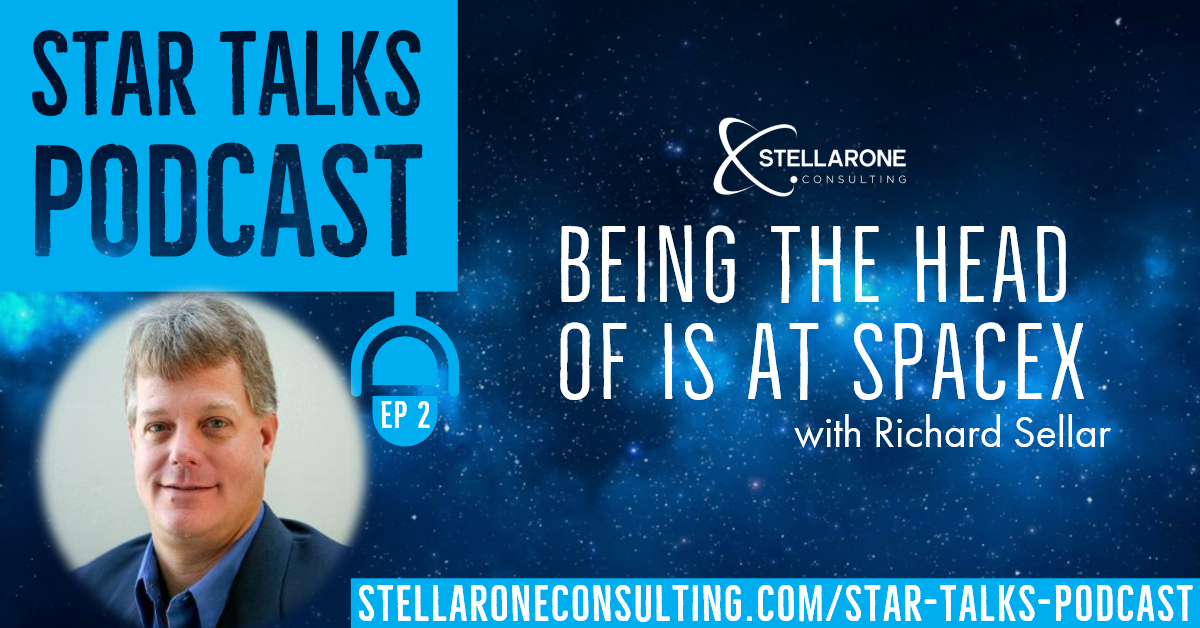 Richard Sellar, CEO of Stellar One Consulting talks about being the head of IS at SpaceX on Star Talks Podcast